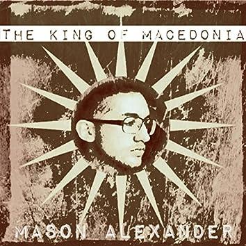 The King of Macedonia