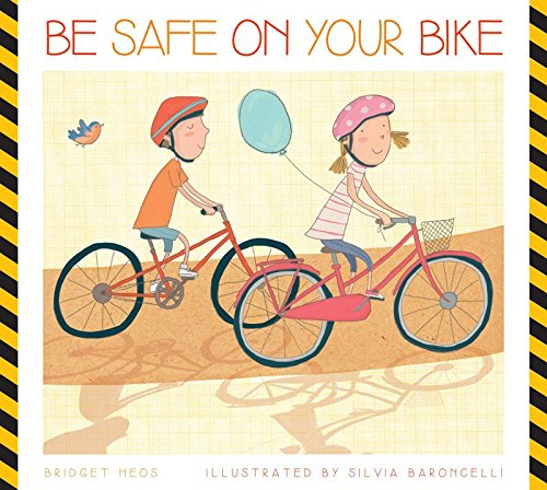 Be Safe on Your Bike (Be Safe!) (English Edition)