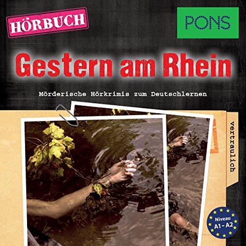 Gestern am Rhein (PONS Hörkrimi Deutsch als Fremdsprache): Mörderische Kurzkrimis zum Deutschlernen cover art