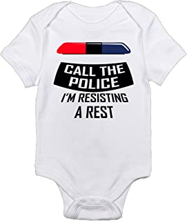 Call The Police Im Resisting A Rest No Nap Funny and Clever Organic Onesie
