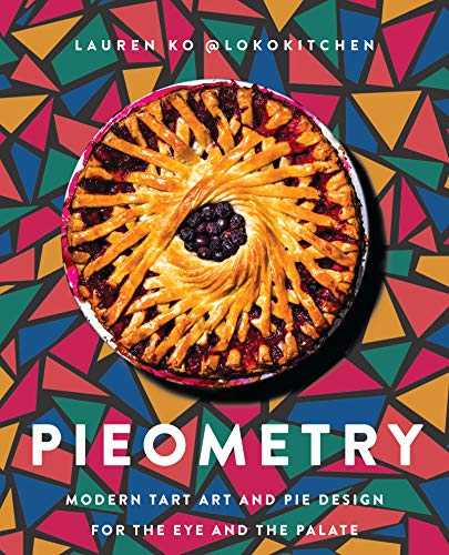 Pieometry: Modern Tart Art and Pie Design for the Eye and the Palate (English Edition)