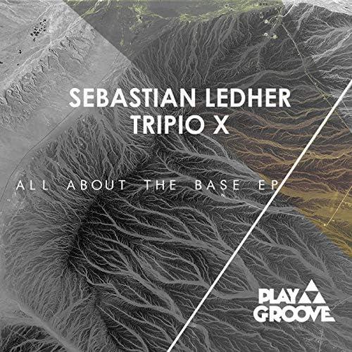 Sebastian Ledher & Tripio X