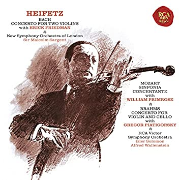 Bach: Concerto in D Minor for Two Violins, BWV 1043 - Mozart: Sinfonia concertante in E-Flat Major, K. 364 - Brahms: Concerto in A Minor for Violin and Cello, Op. 102 ((Heifetz Remastered)