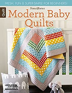 Fons & Porter Quilty Magazine Modern Baby Quilts: Fresh, Fun & Super-Simple for Beginners! by Mary Fons (7-May-2015) Paperback