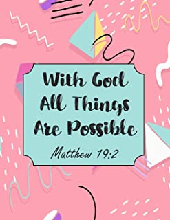 With God All Things Are Possible Matthew 19: 2: Christian Planners And Organizers For Women 2019-2020 - Academic Planner J...