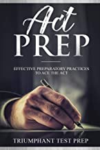 ACT PREP: Effective Preparatory Practices to Ace the ACT