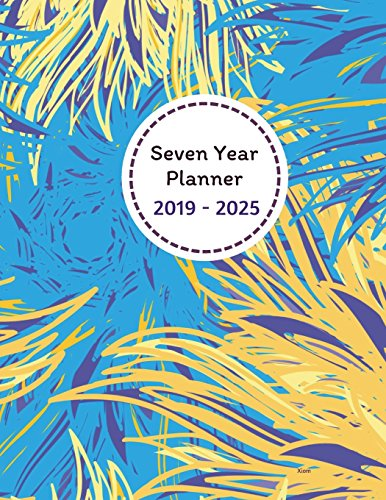 Seven Year Planner 2019 - 2025 Xiom: 2019-2025 Monthly Schedule Organizer - Agenda Planner for the next SEVEN YEARS/84 months calendar - 8.5 x 11 inches