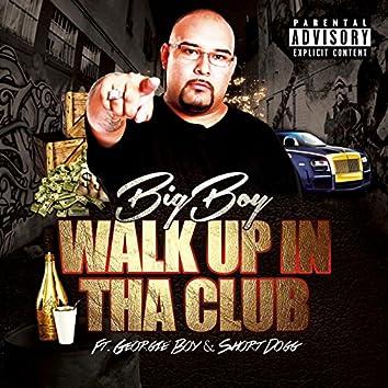 Walk up in tha Club (feat. Georgie Boy & Short Dog)