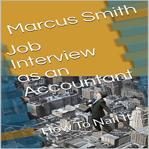 Job Interview as an Accountant: How to Nail It audiobook cover art