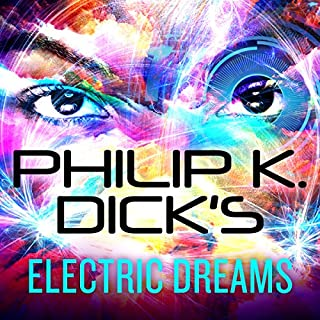 Philip K. Dick's Electric Dreams                   Written by:                                                                                                                                 Philip K. Dick                               Narrated by:                                                                                                                                 Tanya Eby,                                                                                        Luke Daniels,                                                                                        Peter Berkrot,                   and others                 Length: 6 hrs and 56 mins     20 ratings     Overall 4.2