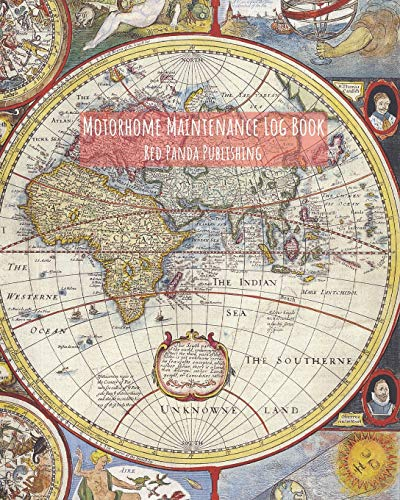 Motorhome Maintenance Log Book: For Motorhomes, Campers, RVs and Caravans | Colourful Vintage World Map
