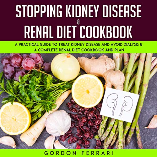 Stopping Kidney Disease & Renal Diet Cookbook audiobook cover art