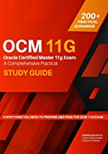 Oracle Certified Master 11g Exam Guide: A Comprehensive Practical Study Guide