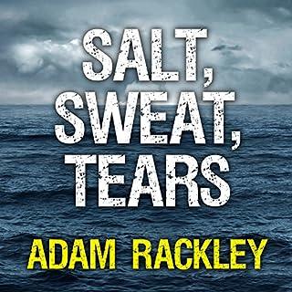 Salt, Sweat, Tears     The Men Who Rowed the Oceans              Auteur(s):                                                                                                                                 Adam Rackley                               Narrateur(s):                                                                                                                                 Ralph Lister                      Durée: 8 h et 18 min     1 évaluation     Au global 5,0