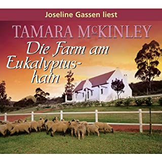 Die Farm am Eukalyptushain                   Autor:                                                                                                                                 Tamara McKinley                               Sprecher:                                                                                                                                 Joseline Gassen                      Spieldauer: 7 Std. und 44 Min.     11 Bewertungen     Gesamt 3,9