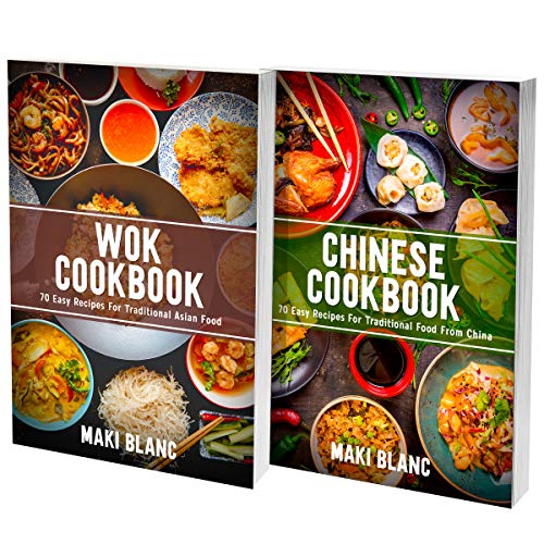 Chinese Home Cooking And Wok Recipes: Asian Food Made Simple With 140 Tasty Dishes From China (English Edition)