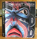 The Spirit Within: Northwest Coast Native Art from the John H. Hauberg Collection