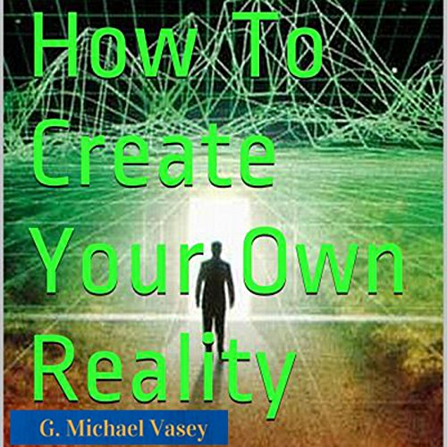 How to Create Your Own Reality audiobook cover art
