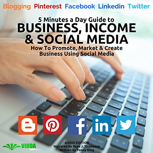 5 Minutes a Day Guide to Business, Income & Social Media audiobook cover art