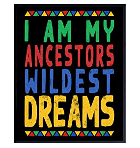 I Am My Ancestors Wildest Dreams - African American Wall Art for Black Women, Woman, Girls, Boys, Men - Black Culture Wall Decor - Black Wall Art - African American Art - Black Power - Afro Wall Art