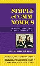 Simple eComm-Nomics; Bridging Economics and eCommerce Beyond 2020