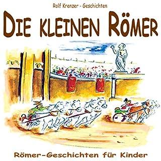 Die kleinen Römer. Römer-Geschichten für Kinder                   Autor:                                                                                                                                 Rolf Krenzer                               Sprecher:                                                                                                                                 Marc Schröder                      Spieldauer: 2 Std. und 16 Min.     2 Bewertungen     Gesamt 3,5