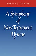 A Symphony of New Testament Hymns: The Liturgical Movement in the United States of America 1926-1955