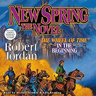 New Spring     The Wheel of Time Prequel              Written by:                                                                                                                                 Robert Jordan                               Narrated by:                                                                                                                                 Kate Reading,                                                                                        Michael Kramer                      Length: 12 hrs and 38 mins     64 ratings     Overall 4.7