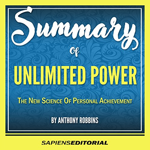 Summary of Unlimited Power: The New Science of Personal Achievement by Anthony Robbins audiobook cover art