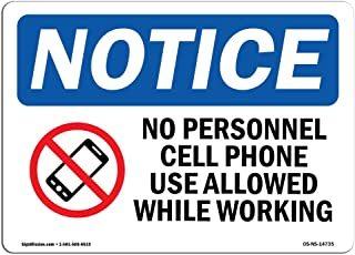 OSHA Notice Sign - No Personal Cell Phone Use Allowed | Rigid Plastic Sign | Protect Your Business, Construction Site, Warehouse & Shop Area | Made in The USA