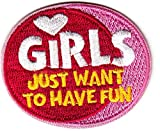'GIRLS JUST WANT TO HAVE FUN'- Iron On Embroidered...