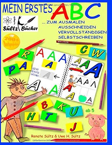 Mein erstes ABC - Das Alphabet zum Ausmalen, Ausschneiden, Vervollständigen und Selbstschreiben: ... mit dem Kobold Fitus und Schweinchen Klecks