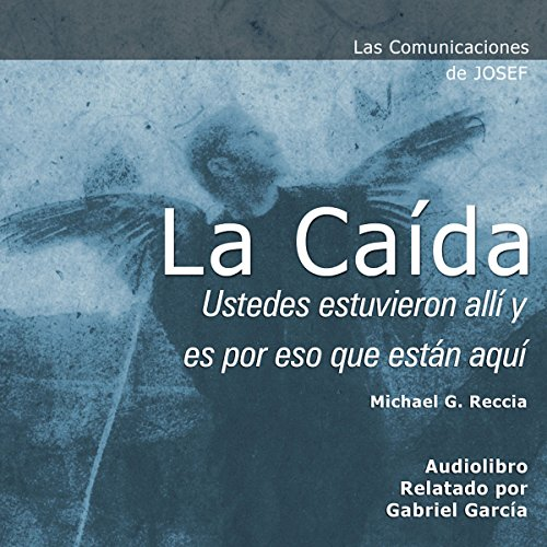 Las Comunicaciones de Josef: La Caída [Josef's Communications: The Fall] audiobook cover art