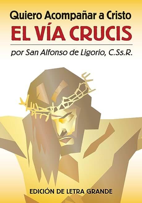 Quiero acompañar a Cristo: El Via Crucis (Edicion de letra grande) (Spanish Edition)