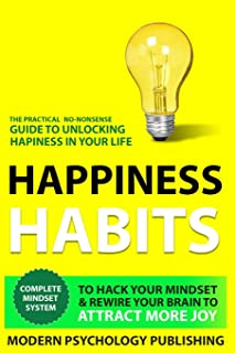Happiness: Habits to Hack Your Mindset & Rewire Your Brain to Attract More Joy