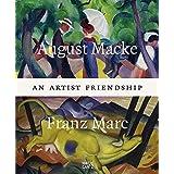 August Macke & Franz Marc: An Artist Friendship by Klara Drenker-Nagels Ursula Heiderich Uwe Koch Tanja Pirsig-Marshall Uwe Schneede Gregor Wedekind(2015-02-24)
