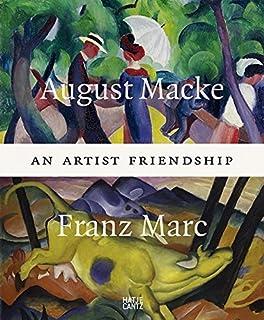 August Macke & Franz Marc: An Artist Friendship by Klara Drenker-Nagels Ursula Heiderich Uwe Koch Tanja Pirsig-Marshall Uw...