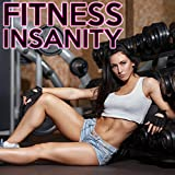 Fitness Insanity [Explicit]