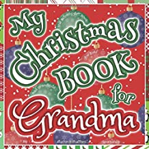 My Christmas Book for Grandma: the Activity Gift Book for Kids and Grandkids