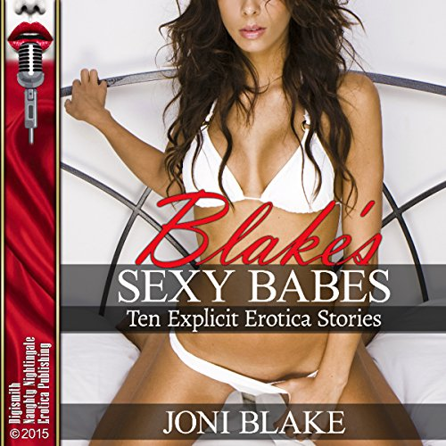 Blake's Sexy Babes: Lesbian Sex, Gangbangs, Anal Sex, Threesomes, and More! Ten Explicit Erotica Stories cover art