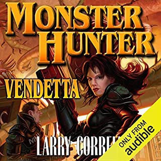 Monster Hunter Vendetta                   By:                                                                                                                                 Larry Correia                               Narrated by:                                                                                                                                 Oliver Wyman                      Length: 21 hrs and 11 mins     11,749 ratings     Overall 4.6