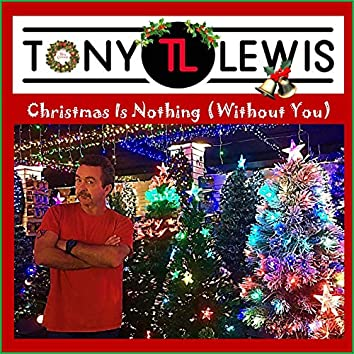 Christmas is Nothing (Without You)