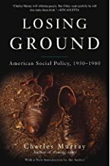 Losing Ground (10th Anniversary Edition): American Social Policy, 1950-1980 Kindle Edition