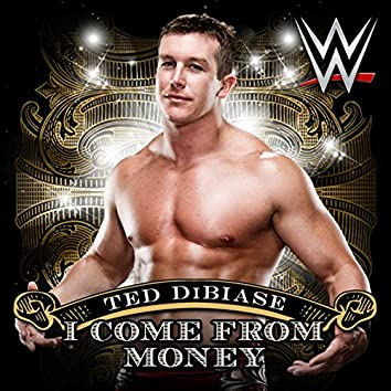 I Come From Money (Ted DiBiase)