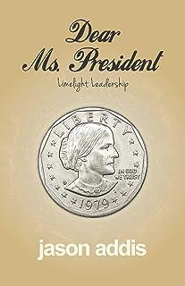 Dear Ms. President: Limelight Leadership