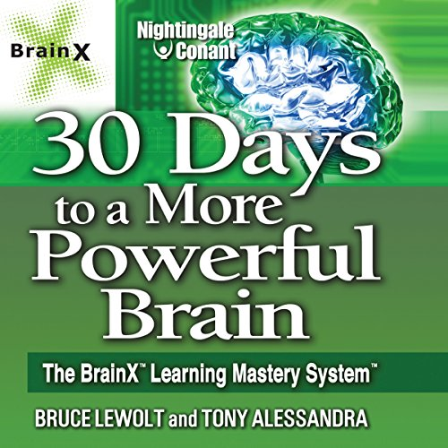 30 Days to a More Powerful Brain     The BrainX Learning Mastery System              By:                                                                                                                                 Bruce Lewolt,                                                                                        Tony Alessandra Ph.D.                               Narrated by:                                                                                                                                 Bruce Lewolt,                                                                                        Tony Alessandra Ph.D.                      Length: 6 hrs and 35 mins     26 ratings     Overall 4.0