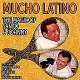 Mucho Latino - The Magic of Santo and Johnny