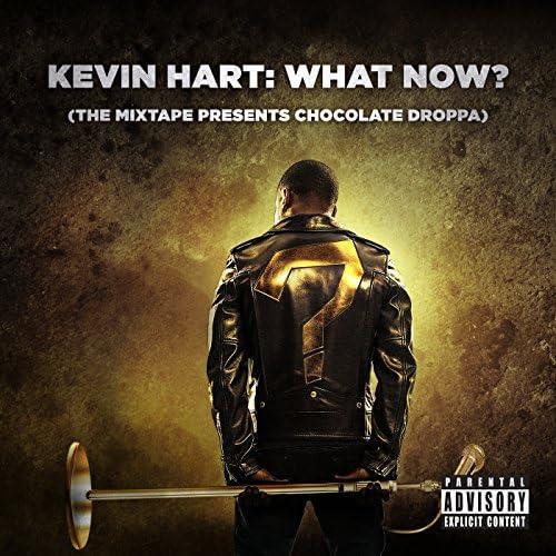 "Kevin ""Chocolate Droppa"" Hart"