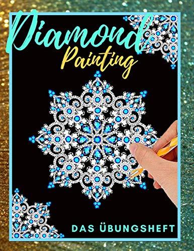 Diamond Painting Das Übungsheft: Diamant Painting Bilder zum Üben | Diamanten Painting Ideal für Anfänger | 50 verschiedene Diamonds Painting Vorlagen