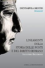 Lineamenti della storia delle fonti e del diritto romano: Incunabula Mentis, Strumenti, 6 (Incvnabvla Mentis) (Italian Edi...